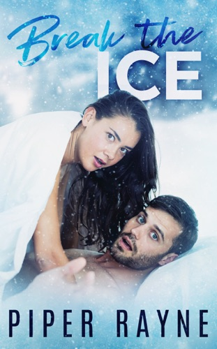 Piper Rayne - Break the Ice