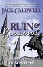 Ruin and Renewal: Volume Three of Crescent City