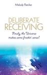 Deliberate Receiving