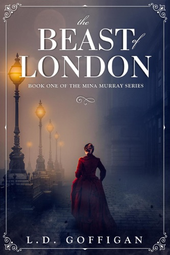 The Beast of London: A Retelling of Bram Stoker's Dracula E-Book Download