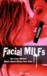 Facial MILFs Two Cum Whores Share Some Sticky Face Fulls