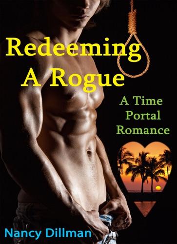 Nancy Dillman - Redeeming A Rogue