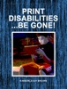 Print Disabilities...Be Gone!