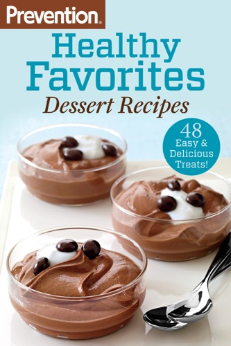 The Editors of Prevention - Prevention Healthy Favorites: Dessert Recipes