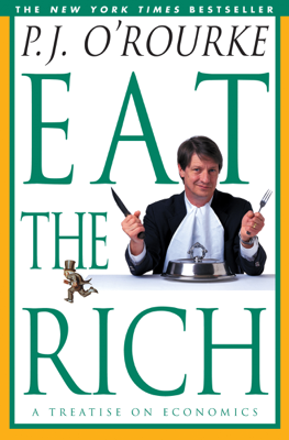 Eat the Rich - P. J. O'Rourke book