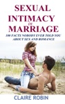 Sexual Intimacy In Marriage 100 Facts Nobody Ever Told You About Sex And Romance