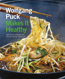 Wolfgang Puck Makes It Healthy Book Cover