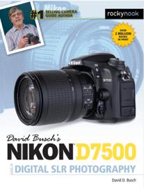 David Busch's Nikon D7500 Guide to Digital SLR Photography