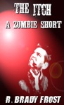 The Itch A Zombie Short