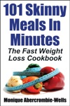 101 Skinny Meals In Minutes The Fast Weight Loss Cookbook - Special Library Edition