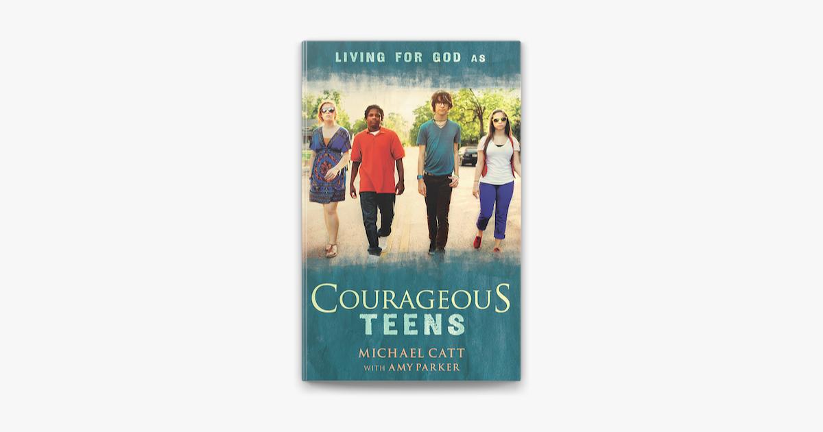 Courageous Teens - Michael Catt