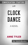Clock Dance A Novel By Anne Tyler Conversation Starters