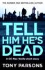 Tony Parsons - Tell Him He's Dead artwork