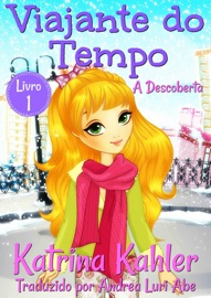 DOWNLOAD OF VIAJANTE DO TEMPO - A DESCOBERTA - LIVRO 1 PDF EBOOK