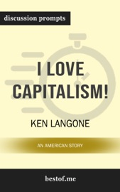 I Love Capitalism!: An American Story: Discussion Prompts PDF Download