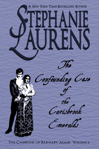 Stephanie Laurens - The Confounding Case Of The Carisbrook Emeralds
