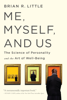 Me, Myself, and Us - Brian R Little