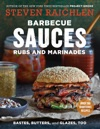 Barbecue Sauces Rubs And Marinades--Bastes Butters  Glazes Too