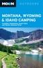 Moon Montana, Wyoming & Idaho Camping
