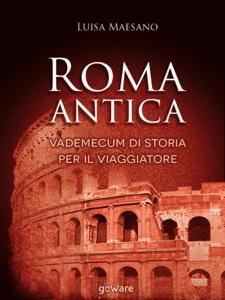Roma antica. Vademecum di storia per il viaggiatore Book Cover