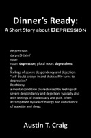 Dinner's Ready: A Short Story about Depression