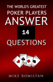 The World's Greatest Poker Players Answer 14 Questions