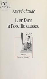 LENFANT à LOREILLE CASSéE