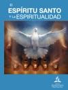 El Espritu Santo Y La Espiritualidad