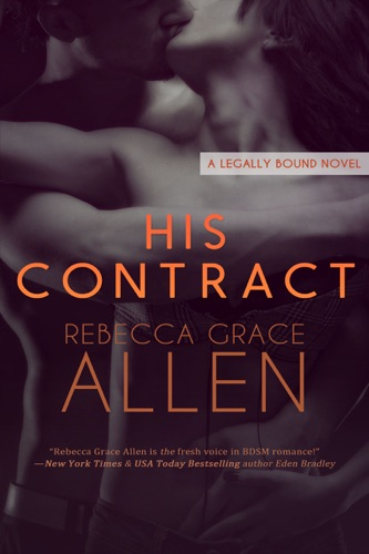 His Contract - Rebecca Grace Allen - Rebecca Grace Allen