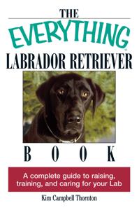 The Everything Labrador Retriever Book ebook