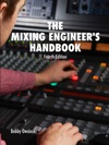 The Mixing Engineers Handbook 4th Edition
