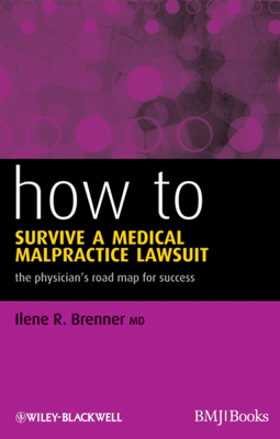 How to Survive a Medical Malpractice Lawsuit - Ilene R. Brenner book
