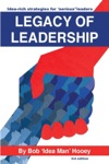 Legacy Of Leadership Idea-rich Strategies For Serious Leaders