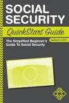 Social Security QuickStart Guide The Simplified Beginners Guide To Social Security