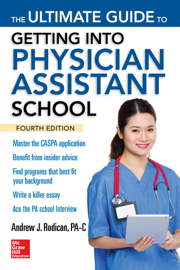 The Ultimate Guide to Getting Into Physician Assistant School, Fourth Edition book