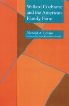 Willard Cochrane And The American Family Farm