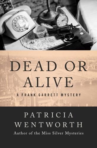 Patricia Wentworth - Dead or Alive