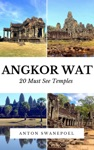 Angkor Wat 20 Must See Temples