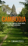 Cambodia 50 Facts You Should Know When Visiting Cambodia