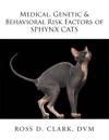 Medical Genetic  Behavioral Risk Factors Of Sphynx Cats
