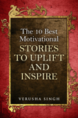 The 10 Best Motivational Stories to Uplift and Inspire