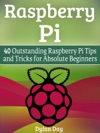 Raspberry Pi 40 Outstanding Raspberry Pi Tips And Tricks For Absolute Beginners