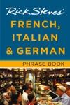 Rick Steves French Italian  German Phrase Book