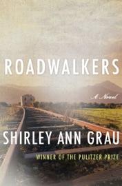 Roadwalkers - Shirley Ann Grau by  Shirley Ann Grau PDF Download