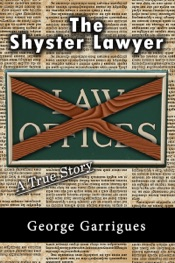 Download and Read Online The Shyster Lawyer: A True Story