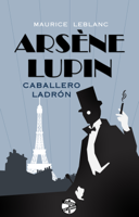 Arsène Lupin, caballero ladrón ebook Download