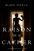 Raison de se Cacher (Un Polar Avery Black – Tome 3)