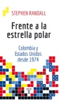 Frente A La Estrella Polar Colombia Y Estados Unidos Desde 1974