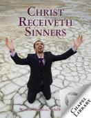 Christ Receiveth Sinners