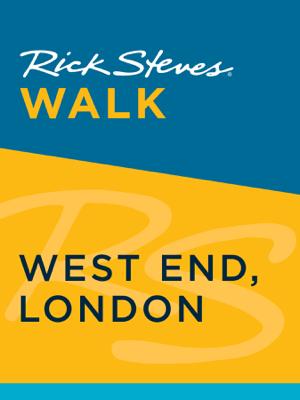 Rick Steves Walk: West End, London - Rick Steves & Gene Openshaw book